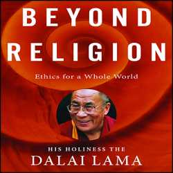 Book Review:Beyond Religion: Ethics for a Whole World by the Dalai Lama
